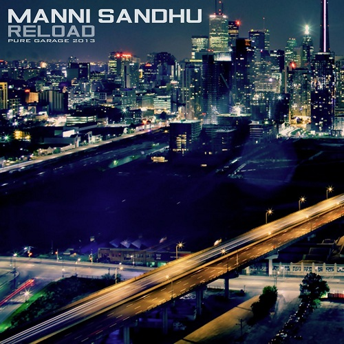 Manni Sandhu - Reload [Mixtape] [Garage] [Free Download]