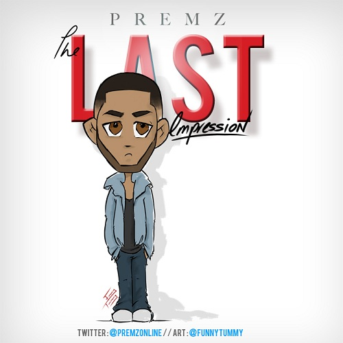Premz - #TheLastImpression [Mixtape] [Hip-Hop] [Free Download]