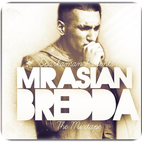Sparkaman - Mr Asian Bredda [Mixtape] [Grime/Hip-Hop] [Free Download] #MixtapeMonday